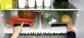 Lưu ý khi bỏ thức ăn vào tủ lạnh